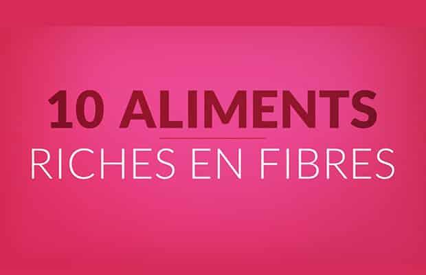 10 aliments riches en fibres