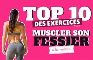 top 10 des meilleurs exercices pour les femmes pour muscler ton fessier à la maison, sans matériel