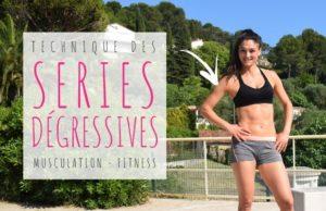 séries dégressives en musculation et fitness pour prendre plus de muscle