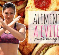 les aliments à éviter pour maigrir et perdre du poids plus rapidement