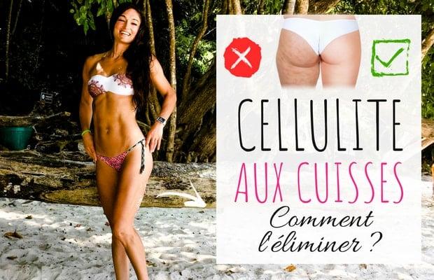 Cellulite aux cuisses : comment l'eliminer?