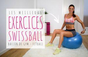 les meilleurs exercices avec ballon de gym, également connu sous le nom de swissball, fitball ou gros ballon